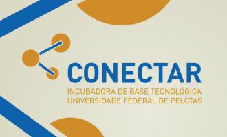 UFPEL : Conectar lança edital de seleção para incubação e pré-incubação